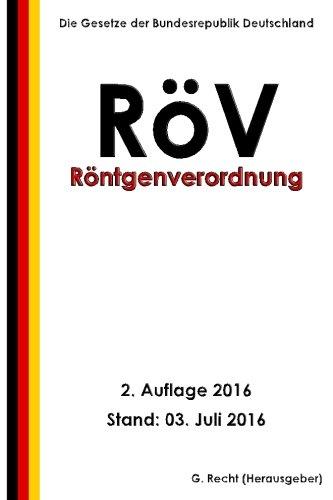 Röntgenverordnung - RöV, 2. Auflage 2016