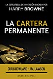 La Cartera Permanente: La estrategia de inversión creada por Harry Browne