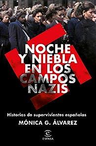 Noche y Niebla en los campos nazis par Mónica G. Álvarez