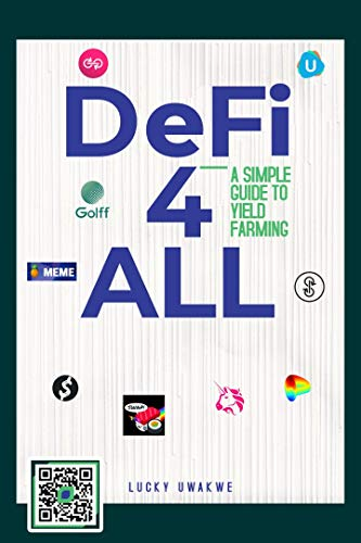 DeFi 4 All: A Simple Guide to Yield Farming (English Edition)