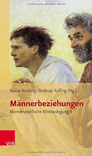 Männerbeziehungen: Männerspezifische Bibelauslegung II (Biblisch-Theologische Schwerpunkte)