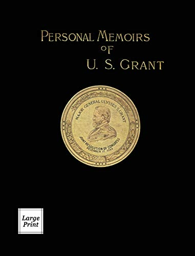 Compare Textbook Prices for Personal Memoirs of U.S. Grant Volume 1/2: Large Print Edition River Moor Books Large Print Editions  ISBN 9781582188577 by Grant, Ulysses S.