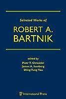 Selected Works of Robert A. Bartnik