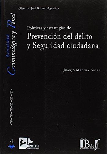POLITICAS Y ESTRATEGIAS DE PREVENCION DEL DELITO Y SEGURIDAD