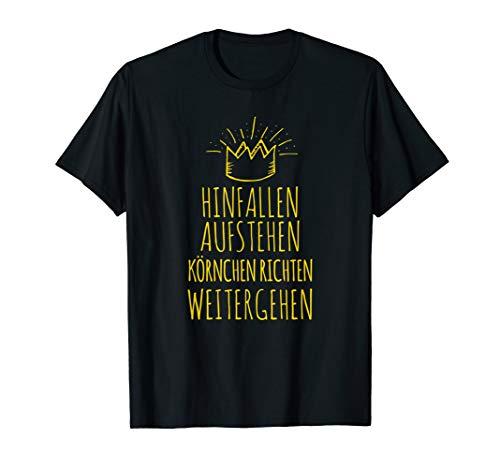HINFALLEN AUFSTEHEN KRÖNCHEN RICHTEN WEITERGEHEN T-Shirt