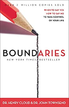 Boundaries: When To Say Yes, How to Say No by [Henry Cloud, John Townsend]