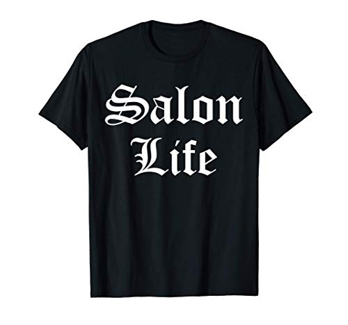 Salon Life - Beautician, Hairdresser, Hairstylist, Barber T-Shirt