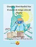 Grandpa's Short-Handled Hoe. El azadón de mango corto del Abuelito
