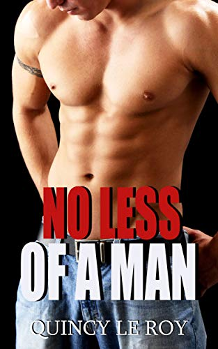 No Less of a Man: A Straight to Gay MM Humiliation Erotica (English Edition)