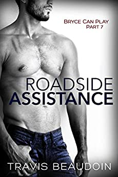 Roadside Assistance: A Gay Hothusband Erotic Short (Bryce Can Play Book 7) by [Travis Beaudoin]