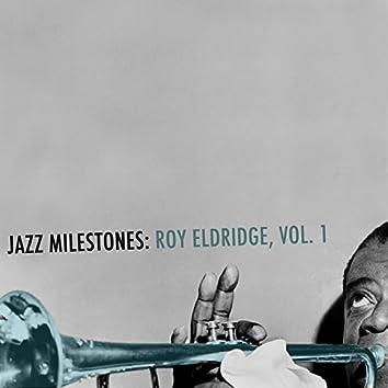 Jazz Milestones: Roy Eldridge, Vol. 1