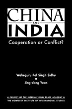 China and India: Cooperation or Conflict? (Project of the International Peace Academy)