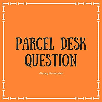Parcel Desk Question