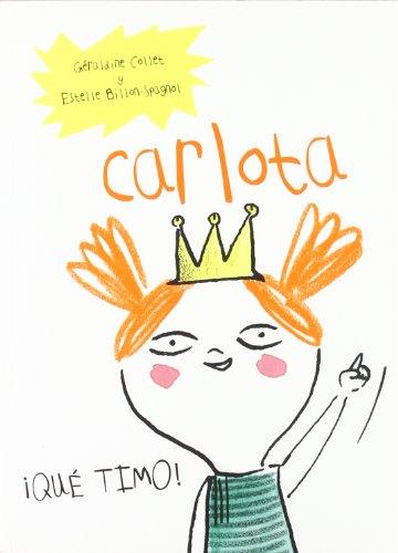 Carlota: ¡Qué timo! (Cuentos (flamboyant))