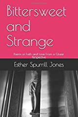 Bittersweet and Strange: Poems of Faith and Love From a Queer Perspective Paperback