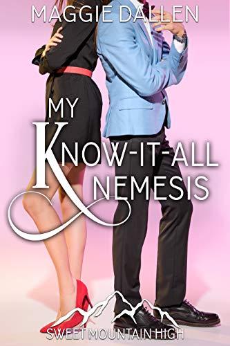 My Know-It-All Nemesis: A Sweet YA Romance (Sweet Mountain High Book 2)...