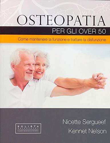 Osteopatia per gli over 50. Come mantenere la funzione e trattare la disfunzione
