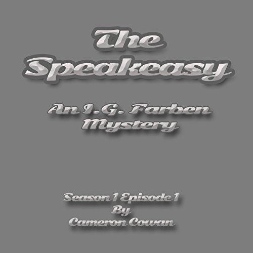 The Speakeasy: An I.G. Farben Mystery Titelbild