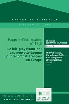 Rapport d'information « Le fair-play financier : une nouvelle époque pour le football français en Europe » par [Assemblée nationale, Commission des affaires culturelles]
