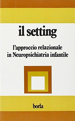 Il setting. L'approccio relazionale in neuropsichiatria infantile