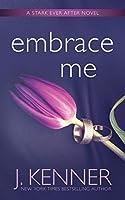 Embrace Me (Stark Ever After)