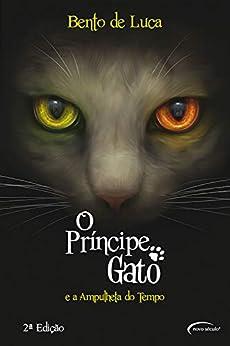 O príncipe gato e a Ampulheta do Tempo por [Bento De Luca]