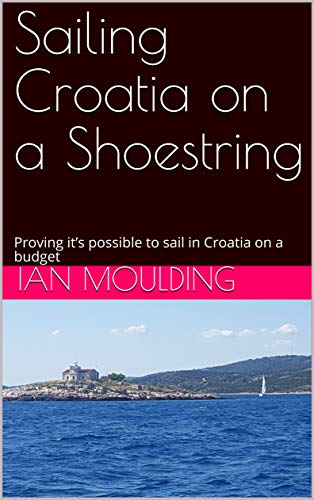 Sailing Croatia on a Shoestring: Proving it's possible to sail in Croatia on a budget