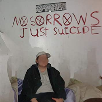 No Sorrows Just Suicide