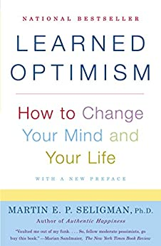 Learned Optimism: How to Change Your Mind and Your Life by [Martin E.P. Seligman]