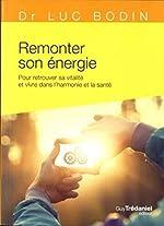 Remonter son énergie (Poche) de Luc Bodin