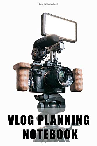 Vlog Planning Notebook: 6 x 9 Inches Blank Journal | Take Your Social Media To The Next Level With Better Preparation