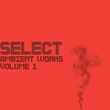 Select Ambient Works, Volume 1