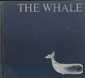 Unknown Binding The Whale. [Whales in Mythology & Folklore; Biology; Whaling with Boats & Harpoons; Science & Whaling; Modern Whaling; Whale Products; Life of Whales; Last Relics of the Old Days; The Different Kinds of Whales] Book