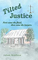 Tilted Justice: First Came the Flood, Then Came the Lawyers