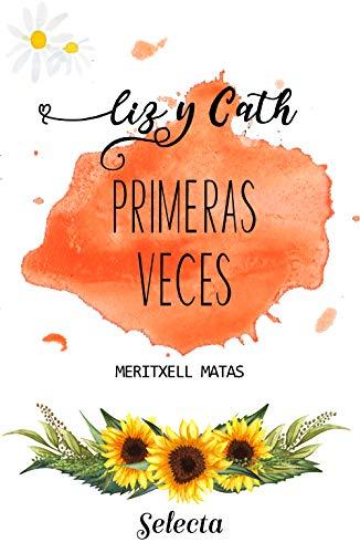 Primeras veces: Liz y Cath de Meritxell Matas