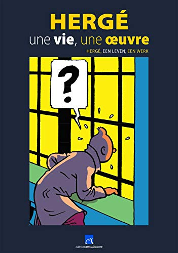CATALOGUE EXPO CHATEAU MALBROUCK « HERGE UNE VIE UNE OEUVRE »