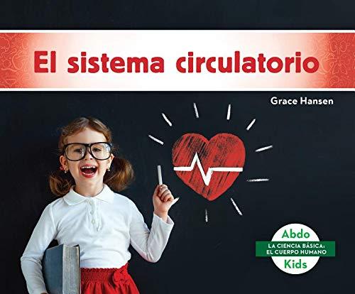El Sistema Circulatorio (Circulatory System) (La ciencia bá