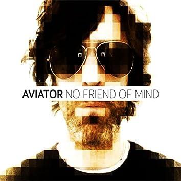 No Friend Of Mind