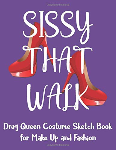 Sissy That Walk Drag Queen Costume Sketch Book for Make Up and Fashion: Dual Layout Notebook to Sketch Outfit and Makeup - High Heel Shoes Purple (DQ 8.5