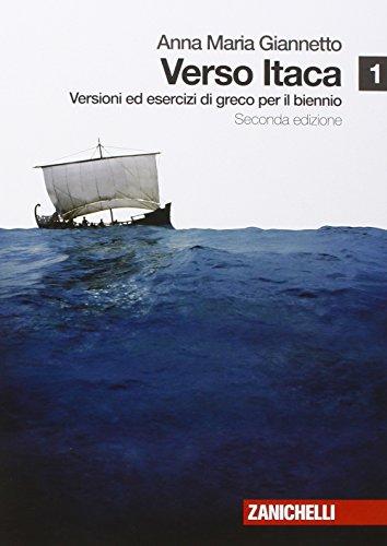 Verso Itaca. Versioni ed esercizi di greco. Per il biennio del Liceo classico. Con espansione online (Vol. 1)