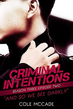 CRIMINAL INTENTIONS  Season Three Episode Two  AND SO WE SEE DARKLY