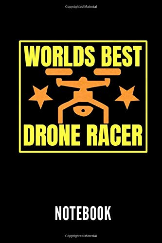 World's best drone racer notebook: Ein schönes Notizbuch mit 110 linierten Seiten für jemanden, der Drohnen liebt - Ideal für Notizen zum Thema Modellbau und Drohne