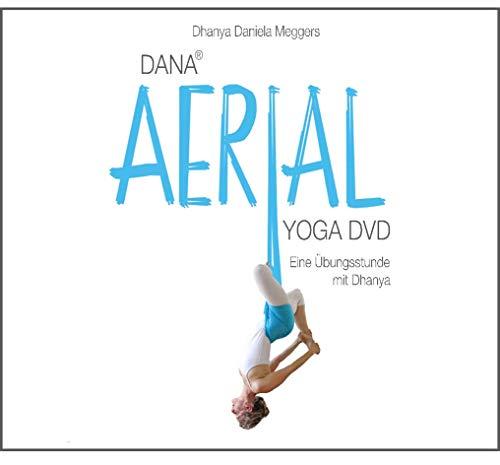 DANA AERIAL YOGA DVD Eine komplette DANA AERIAL YOGA Stunde / 90min für zu Hause.