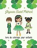 Joyeuse Saint Patrick livre de coloriage pour enfants: Joyeuse Saint Patrick! Coloriage pour les tout-petits et les enfants, Meilleur cadeau de ... les filles, mode et beauté Cahier d'activités