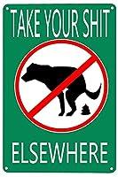 ブリキ メタル プレート サイン 2枚 おかしな言い方あなたのたわごとを持って行く金属製のブリキの看板他の場所に犬のうんち看板ホテルバーパブ男の洞窟屋外公園ぶら下がっているアートワークプラークウォールアート装飾的なレトロなヴィンテージ看板8インチX12インチ
