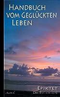 Epiktet: Handbuch vom geglueckten Leben