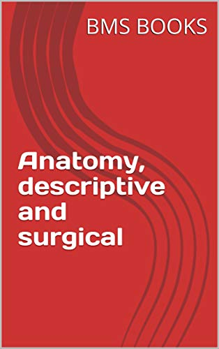 Anatomy, descriptive and surgical (English Edition)