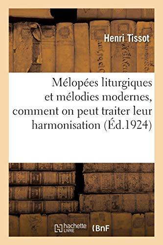 Mélopées liturgiques et mélodies modernes, comment on peut traiter leur harmonisation