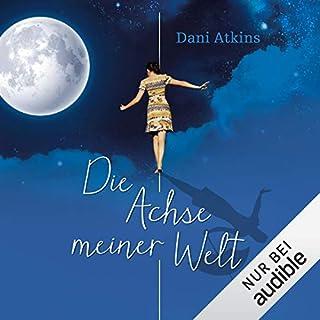 Die Achse meiner Welt                   Autor:                                                                                                                                 Dani Atkins                               Sprecher:                                                                                                                                 Ann Vielhaben                      Spieldauer: 9 Std. und 4 Min.     178 Bewertungen     Gesamt 4,2