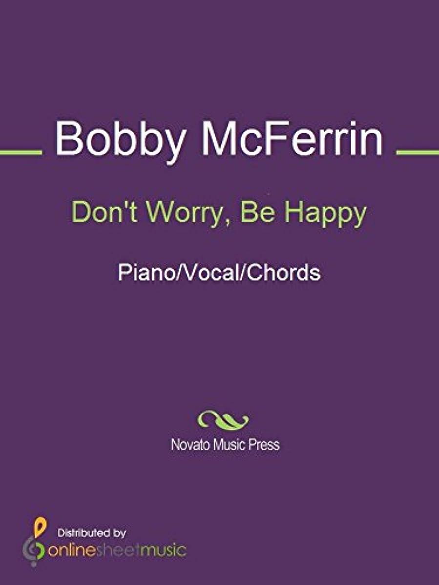 理解する実験をする意識的Don't Worry, Be Happy (English Edition)